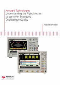 Understanding the Right Metrics to use when Evaluating Oscilloscope Quality