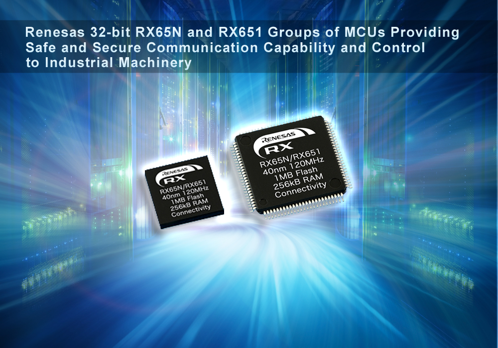 32-bit RX65N and RX651 MCUs provide secure communication