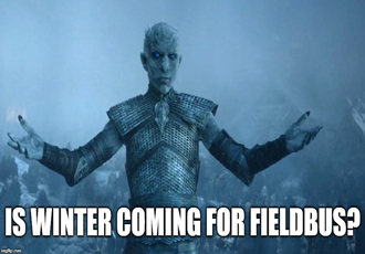Is winter coming for Fieldbus?