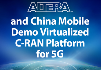 Altera & China Mobile demonstrate virtualised C-RAN platform for 5G