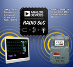 Analog Devices' Radio System-on-chip Combines Data Conversion, RF and 32-bit Processing to Enable Power-efficient Wireless Connectivity