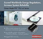 Fairchild's Power Switch (FPS) Technology Exceeds Energy Star Requirements for Consumer and Home Appliance Applications