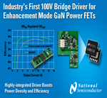 National Semiconductor Introduces Industry's First 100V Half-bridge Gate Driver for Enhancement-mode Gallium-Nitride Power FETs