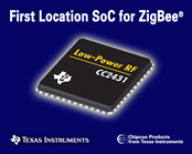 Location Detection SoC for ZigBee Wireless Sensor Networking is a first says TI