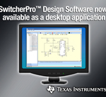 TI's SwitcherPro Design Software  now downloadable to the desktop